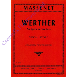 Massenet, Werther An Opera in Four Acts